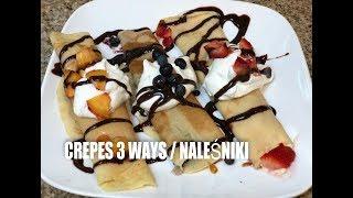 Crepes 3 Ways/Nalesniki 3 ciekawe propozycje. Episode#25