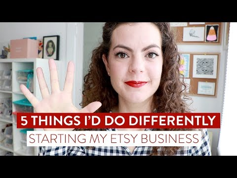 5 THINGS I'D DO DIFFERENTLY - STARTING MY ETSY BUSINESS | 30,000 Sales & 8 Years Later