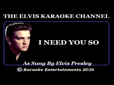 Elvis Presley At The Movies Karaoke I Need You So