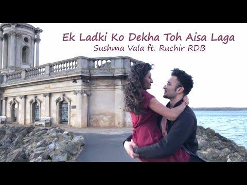 Ek Ladki Ko Dekha Toh Aisa Laga - Darshan Raval | Sushma Vala & Ruchir RDB | Dance Cover |