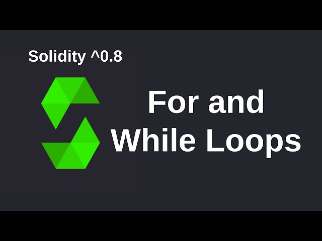 For and While Loops | Solidity 0.8