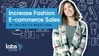 Increase Fashion E-commerce Sales by Selling to Brazilians