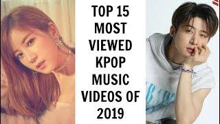 [TOP 15 ] MOST VIEWED KPOP MUSIC VIDEOS OF 2019 | January (Week 1)