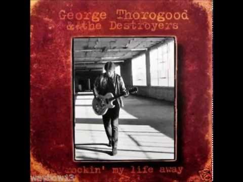 George Thorogood  Trouble Every Day  Zappa Cover