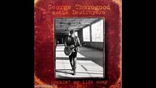 George Thorogood - Trouble Every Day - Zappa Cover