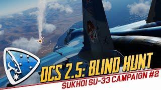 DCS World 2.5: Blind Hunt (SU-33 campaign #2)