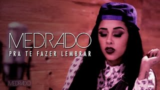 Medrado - Pra Te Fazer Lembrar (Lyric Video)