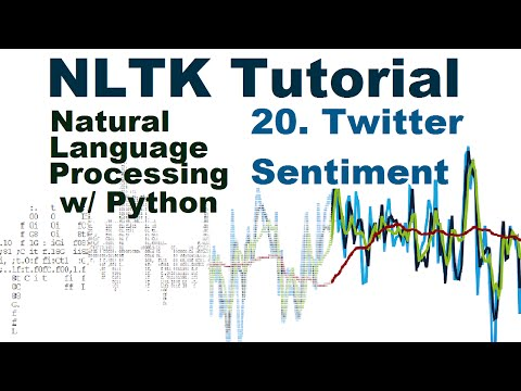 Twitter Sentiment Analysis – Natural Language Processing With Python and NLTK p.20