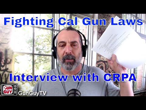 Fighting California Gun Laws: Interview w/ Cal Rifle & Pistol Assoc