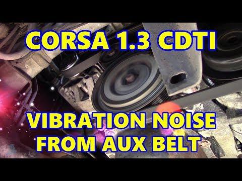 Vauxhall Corsa D 1.3 CDTI Vibration Noise from Auxiliary Belt