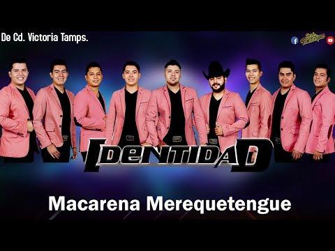 LA MACARENA EN MEREQUETENGUE (audio) | GRUPO IDENTIDAD