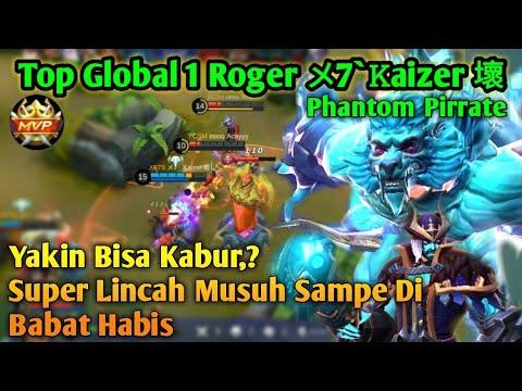 Top Global 1 Roger メ7 ` Ꮶaizer 壞 Phantom Pirrate Sang Mesin Pembunuh [Mobile Legend]