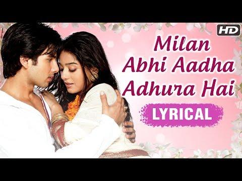 milan abhi aadha adhura lyrics