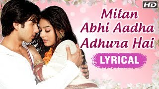 "Enjoy this hindi romantic lyrical song ""milan abhi aadha adhura hai"" sung by udit narayan & shreya ghoshal from the superhit musical movie vivah starring shahid kapoor amrita rao in ..."