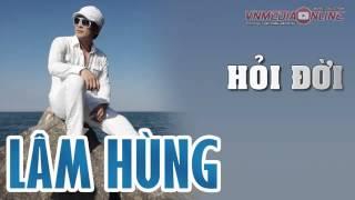 Lâm Hùng - Hỏi Đời