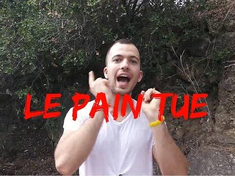 LE PAIN TUE !!!