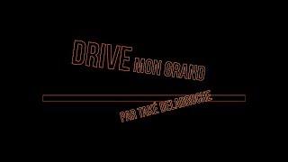 Drive mon grand par Také Delabroche (FF)