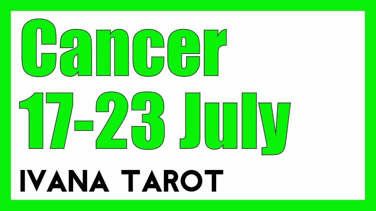 cancer weekly 17 to 23 love tarot