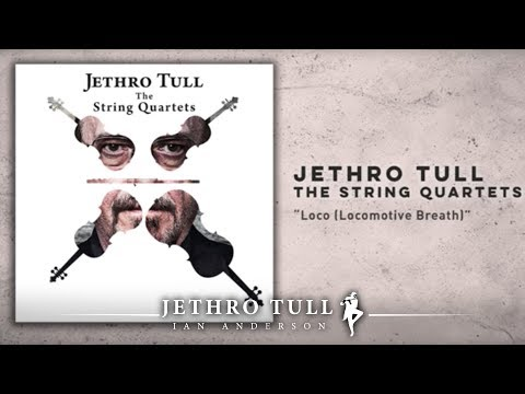 "Jethro Tull - The String Quartets ""Loco (Locomotive Breath)"""