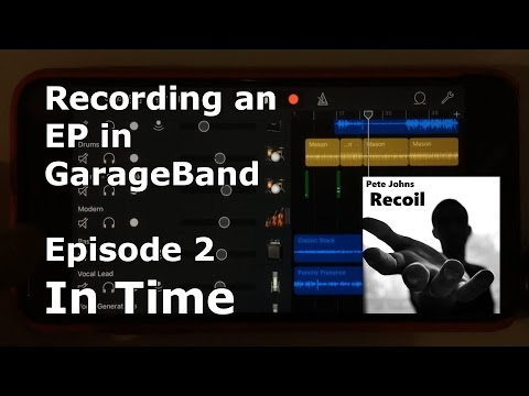 "Recording an EP in GarageBand for iOS (iPhone/iPad) - Episode 2 - ""In Time"""