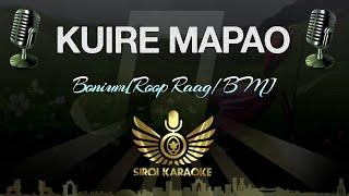 Bonium[Roop Raag/BM] - Kuire Mapao (Karaoke Version)