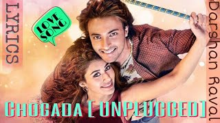 Loveratri - Chogada [UNPLUGGED] - Darshan Raval (lyrics) ll Downloaded song 👇 ll + music visualizer