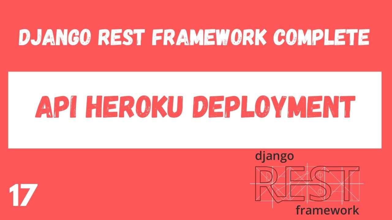 Deploy a Django REST API to Heroku. Django Rest Framework complete tutorial
