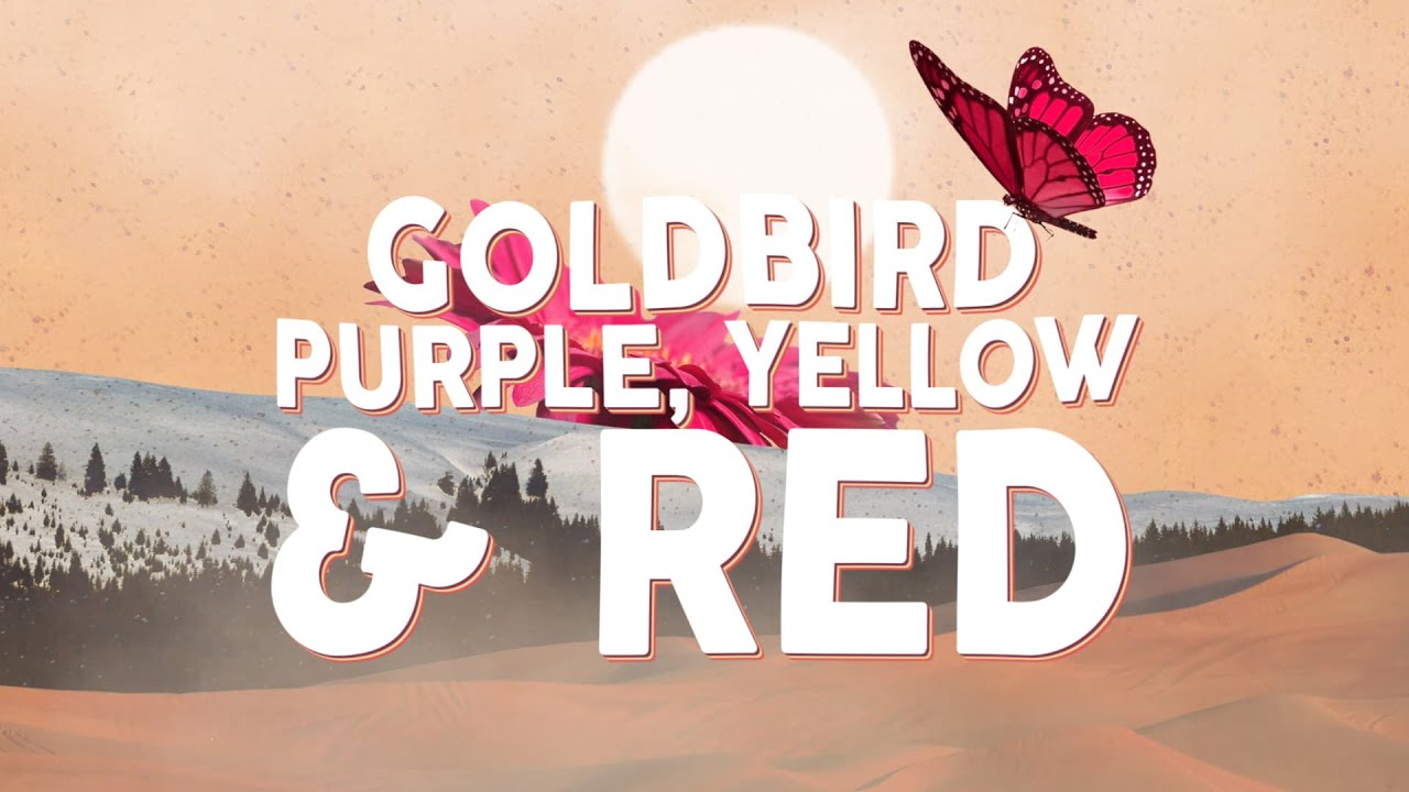 Goldbird - Purple, Yellow & Red (Lyrics)