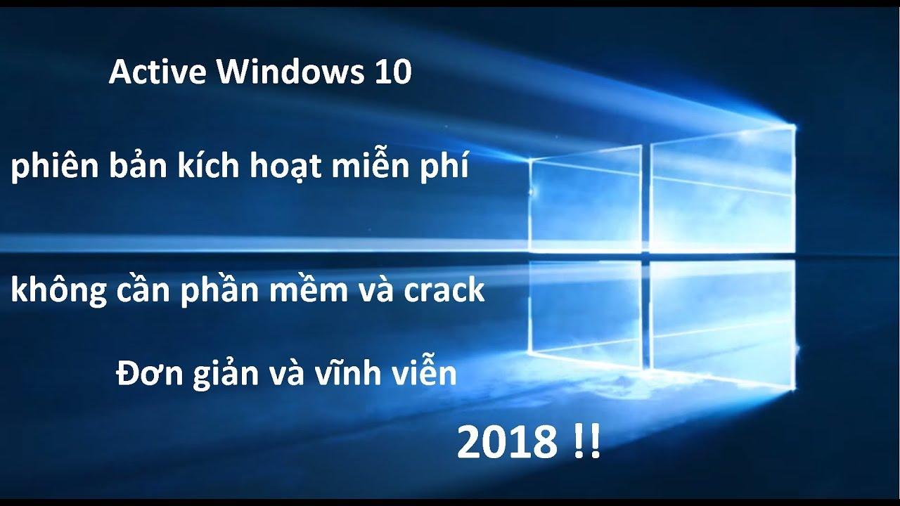 Active Windows 10 Thành Công 100% | Cho Tất Cả Phiên Bản | Đơn giản và vĩnh viễn