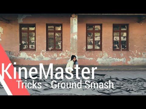 Ground Smash - KineMaster Tricks