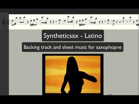 Syntheticsax - Latino (Backing Track And Sheet Music For Saxophonealto, Tenor, Flute)
