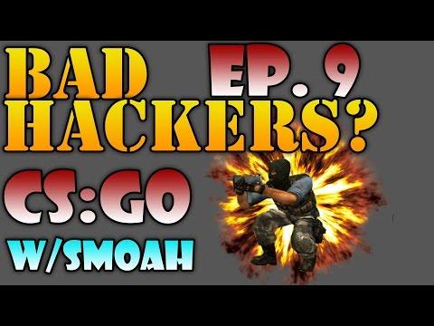 CS:GO Ep. 9 | Bad Hackers? | w/Smoah Gaming