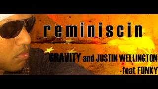 Reminiscin - Justin Wellington and Gravity ft. Funky [Steven M Production]
