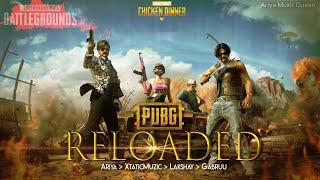 PUBG RELOADED | PubG Song 2 | Ariya | Xtatic Muzic | Lakshay | Gabruu