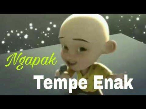 TEMPE (RAP NGAPAK) DDK CINGIRE KEBUMEN Versi Upin Ipin Plus Lirik