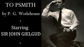 John Gielgud in Leave it to Psmith by P. G. Wodehouse (1981)