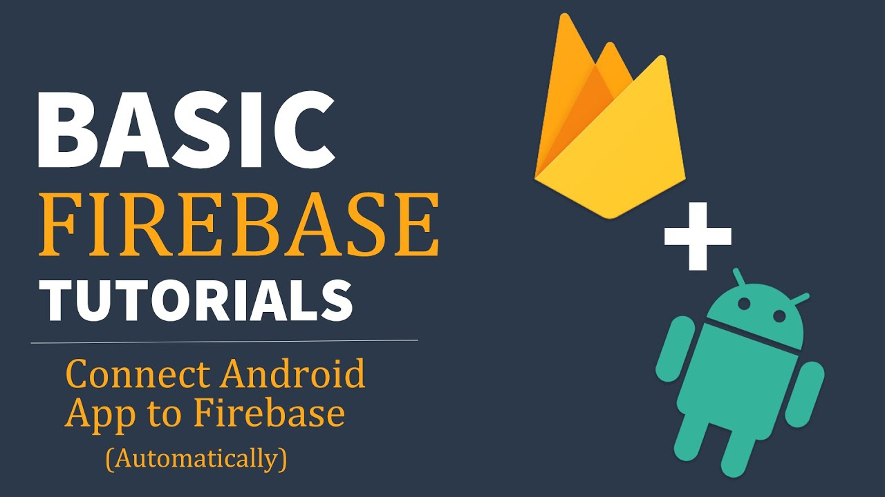 How to Connect Android App to Firebase Project | Firebase Basics For Beginners