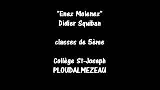 Enez Molenez - Didier Squiban - Classes de 5ème - Collège St-Joseph PLOUDALMEZEAU