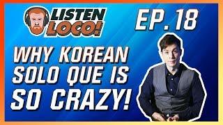 Listen Loco Ep.18 - Korean Rosters, Kespa Cup, and Korean Solo Que Ft. Brendan Valdes