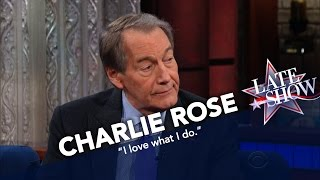 Charlie Rose: I Work Hard Because I Love What I Do