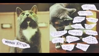 Human Kitten - Chinese Food (Interlude)