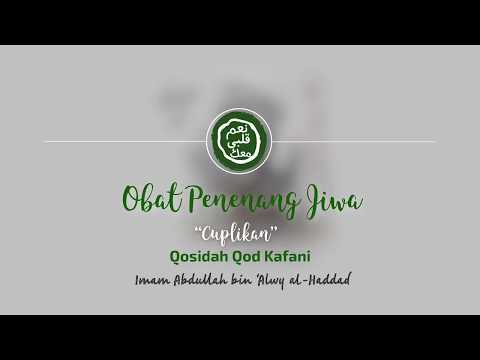Obat Penenang Jiwa|Cuplikan Qosidah Qod Kafani+Terjemah|Imam Abdullah Bin 'Alwi Al-Haddad
