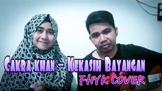 Gambar cover CAKRA KHAN - KEKASIH BAYANGAN ( FHYK COVER )