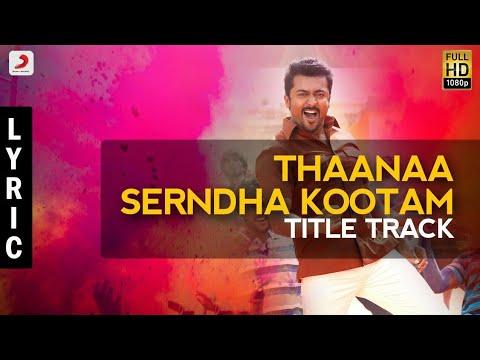 Thaana serndha koottam -title track lyric video   suriya   anirudh   vignesh shivn mp3