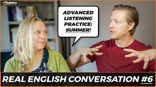 Advanced English Conversation Lesson #6: Summer ☀️ (learn real English w/ subtitles)