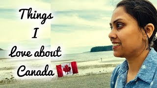 Things I Love about Canada - Life of Canada