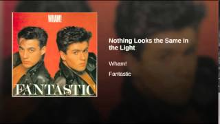 wham nothing looks the same in the  light