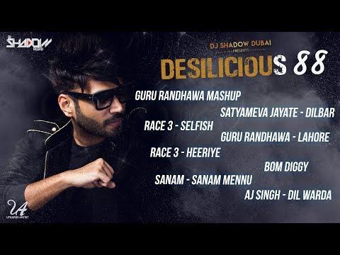 DJ Shadow Dubai | Desilicious 88 | Audio Jukebox | Latest Bollywood Hits 2018