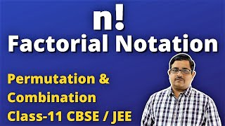 Key Points About Factorial Notation | Permutation & Combination | Class 11 CBSEJEE Mains & Advanced