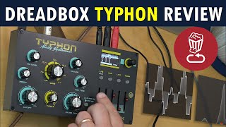 Dreadbox TYPHON: Review, tutorial and 9 patch ideas